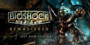 BioShock Remastered Mac