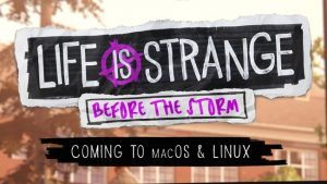 Life is Strange Before the Storm Mac